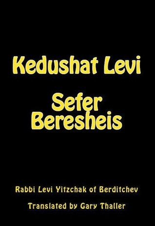 Kedushat Levi - Sefer Beresheis Levi Yitzchak of Berditchev