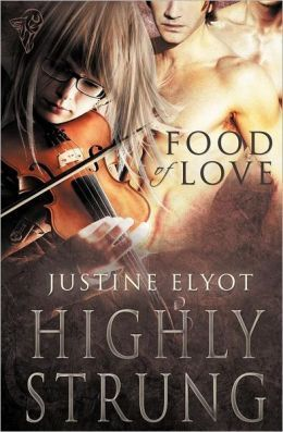 Highly Strung (Food of Love, #1) Justine Elyot