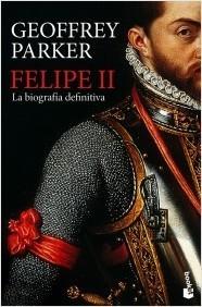 Felipe II: La biografía definitiva Geoffrey Parker