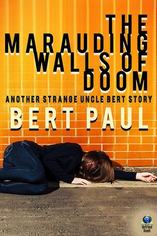 The Marauding Walls of Doom Bert Paul