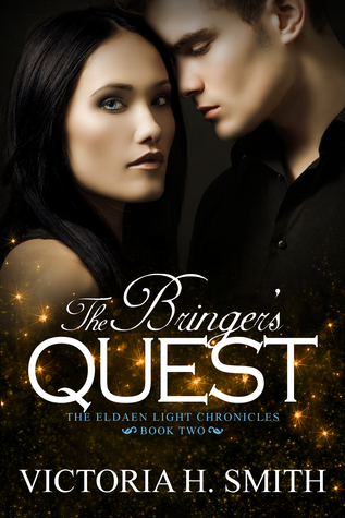 The Bringers Quest (Eldaen Light Chronicles, #2)  by  Victoria H. Smith