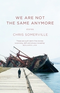We Are Not the Same Anymore  by  Chris Somerville