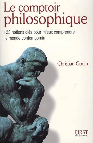 Le comptoir philosophique: 123 notions-clés pour mieux comprendre le monde contemporain  by  Christian Godin