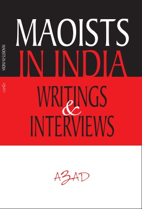 Maoists in India: Writings & Interviews Azad