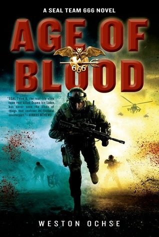 Age of Blood (SEAL Team 666 #2)  by  Weston Ochse