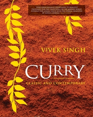 Curry: Classic and Contemporary  by  Vivek Singh