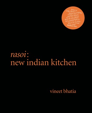 Rasoi: New Indian Kitchen  by  Vineet Bhatia