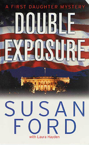 Sharp Focus: A First Daughter Mystery Susan Ford