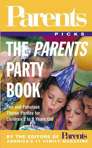 The Parents Party Book Parents Magazine