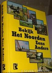 Bekijk het noorden eens anders Hendrik Willem Speelman