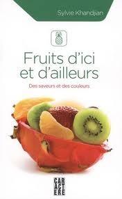 Fruits dici et dailleurs: Des saveurs et des couleurs  by  Sylvie Khandjian