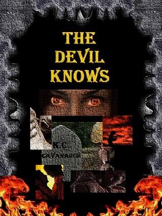 The Devil Knows K.C. Cavanaugh