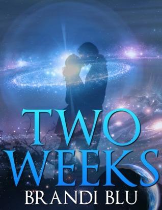 Two Weeks  by  Brandi Blu