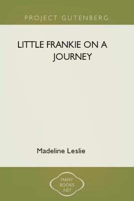 Little Frankie on a Journey  by  Madeline Leslie