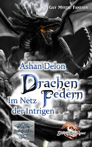 Drachenfedern - Im Netz der Intrigen  by  Ashan Delon