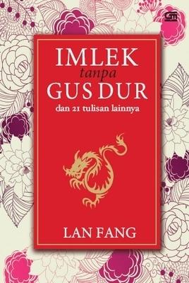 Imlek Tanpa Gus Dur  by  Lan Fang