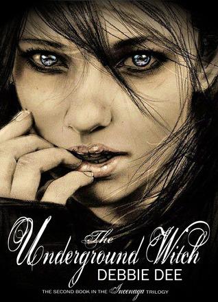 The Underground Witch (Incenaga, #2)  by  Debbie Dee