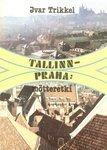Tallinn-Praha: mõtteretki. Reisimärkmeid ja mõtteid ajakirjanikutööst Ivar Trikkel