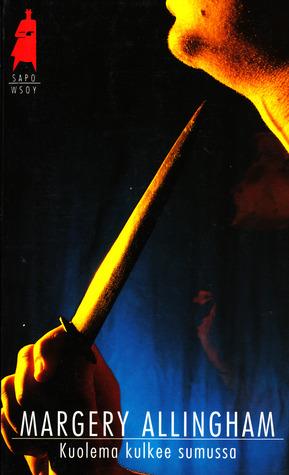 Kuolema kulkee sumussa (Albert Campion, #14) Margery Allingham