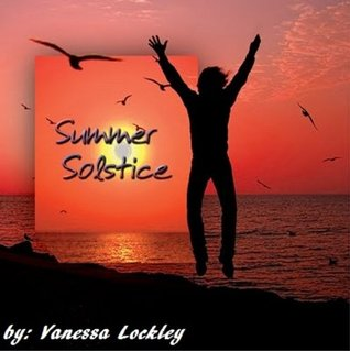 A Summer Solstice  by  Vanessa Lockley