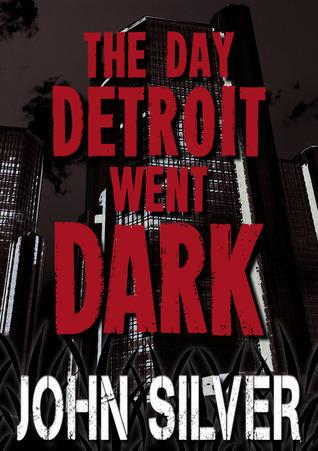 The Day Detroit Went Dark John Silver