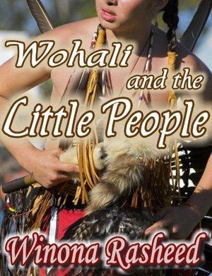 Wohali and the Little People Winona Rasheed