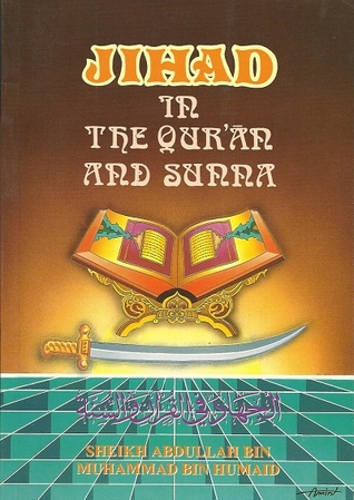 Jihad in the Quran and Sunna  by  Abdullah bin Muhammad bin Humaid