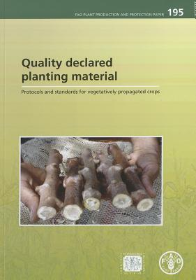 Quality Declared Planting Material: Protocols and Standards for Vegetatively Propagated Crops Food and Agriculture Organization of the United Nations
