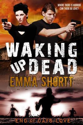 Waking Up Dead  by  Emma Shortt