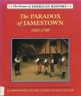 The Paradox Of Jamestown, 1585 1700 Christopher Collier