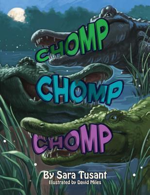 Chomp, Chomp, Chomp  by  Sara Tusant