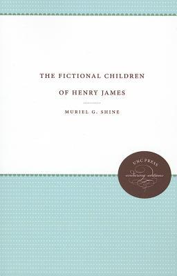 The Fictional Children of Henry James Muriel G. Shine