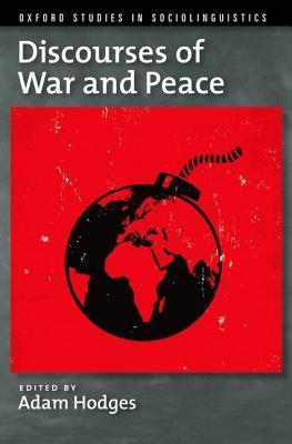 Discourses of War and Peace  by  Adam Hodges