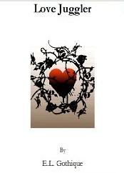 Love Juggler  by  E.L. Gothique