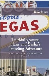 Truthfully yours Hans and Sashas Traveling Adventure  by  R.G. Myers