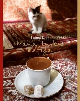 Mana turku kafija  by  Laima Kota