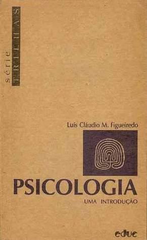 Psicologia: Uma Introdução  by  Luís Claudio M. Figueiredo