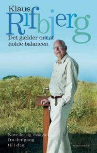 Det gælder om at holde balancen  by  Klaus Rifbjerg