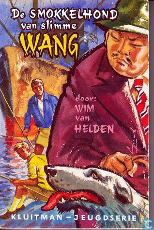De Smokkelhond van Slimme Wang  by  Wim van Helden