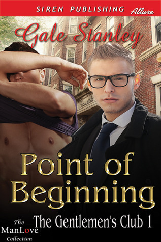 Point of Beginning (The Gentlemens Club, #1)  by  Gale Stanley
