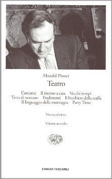 Teatro. Volume secondo. Lamante - Il ritorno a casa - Vecchi tempi - Terra di nessuno - Tradimenti - Il bicchiere della staffa - Il linguaggio della montagna - Party Time Harold Pinter