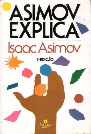 Asimov Explica  by  Isaac Asimov