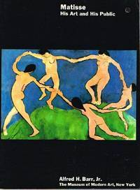 Matisse: His Art and His Public  by  Alfred H. Barr Jr.