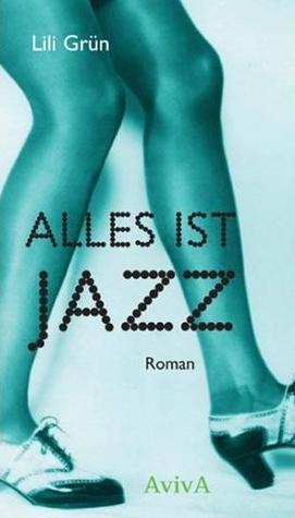 Alles ist Jazz  by  Lili Grün