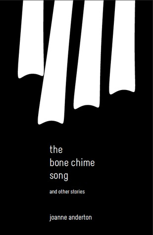 The Bone Chime Song and Other Stories  by  Jo Anderton