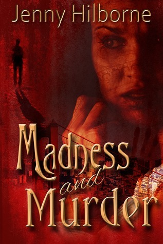 Madness and Murder (Jackson, #1) Jenny Hilborne