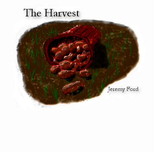 The Harvest  by  Jeremy  Ford