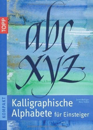 Kalligraphische Alphabete für Einsteiger  by  Mary Noble