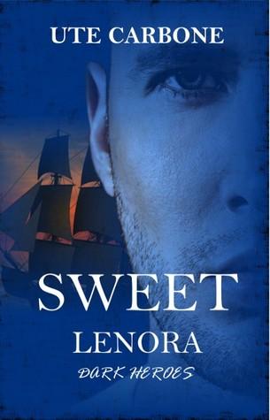 Sweet Lenora (Sweet Lenora #1)  by  Ute Carbone