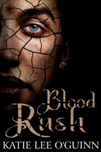 Blood Rush (The Lost Witch Trilogy, #2)  by  Katie Lee OGuinn